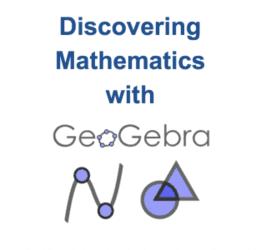Discovering Math with GeoGebra