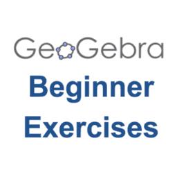 GeoGebra: Beginner Exercises